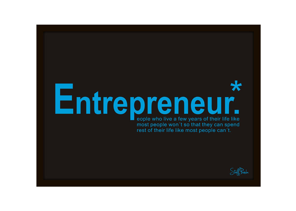 Cool Funky Motivational Entrepreneur Wall Glass Frame posters, Wall art Black n White - stuffpanda - 1