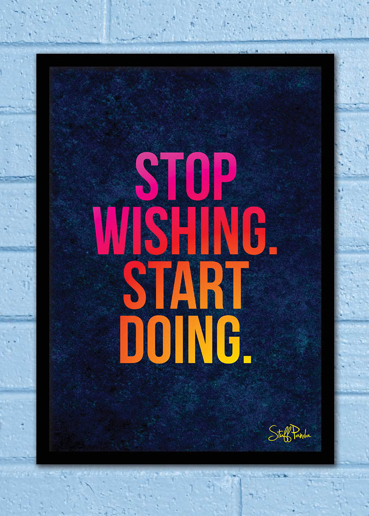 Cool Abstract Motivation Stop wishing Wall Glass Frame posters Wall art - stuffpanda - 1