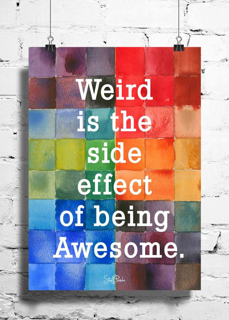Cool Abstract Motivation Weird is The side wall posters, art prints, stickers decals - stuffpanda - 1