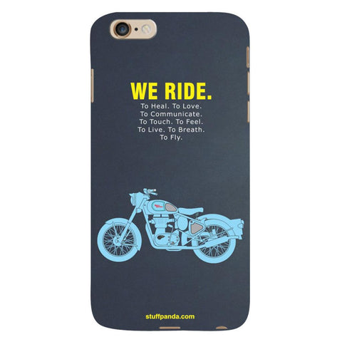 Designer Motivational Bullet We Ride hard back cover / case for Iphone 6 plus