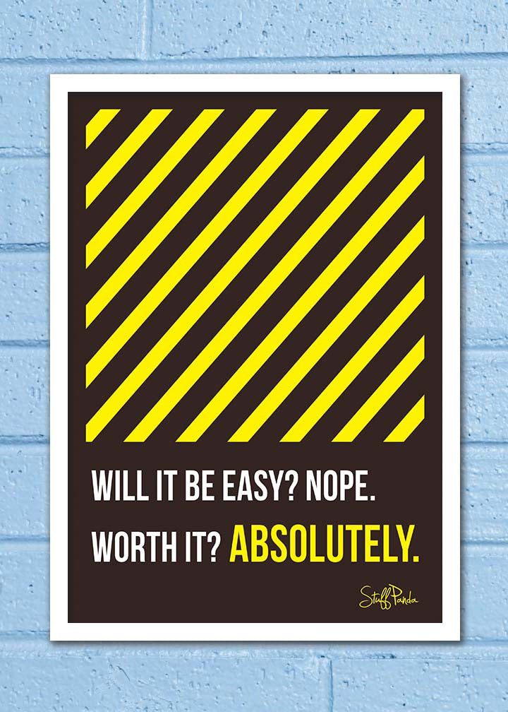 Cool Abstract Motivation inspirational Wil it be Easy Wall Glass Frame posters Wall art - stuffpanda - 1