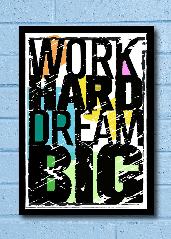 Cool Abstract Motivation Dream Big Work hard Glass frame posters Wall art - stuffpanda - 1