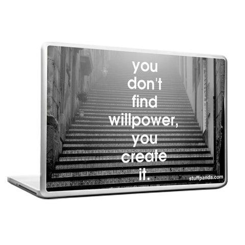 Motivation You dont Find Willpower Laptop cover skin vinyl decals