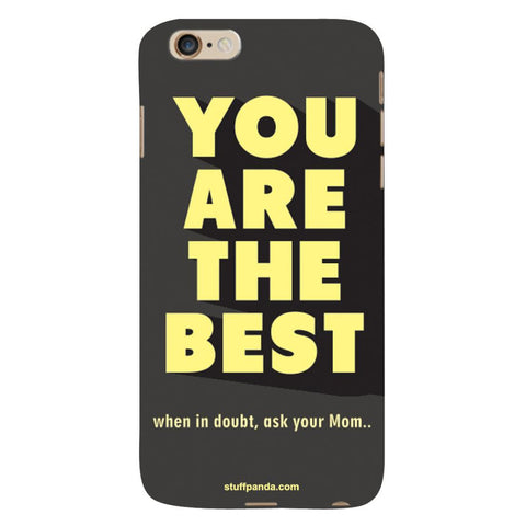 Designer Motivational You Are Best hard back cover / case for Iphone 6 plus