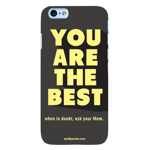 Designer Motivational You Are Best hard back cover / case for Iphone 6