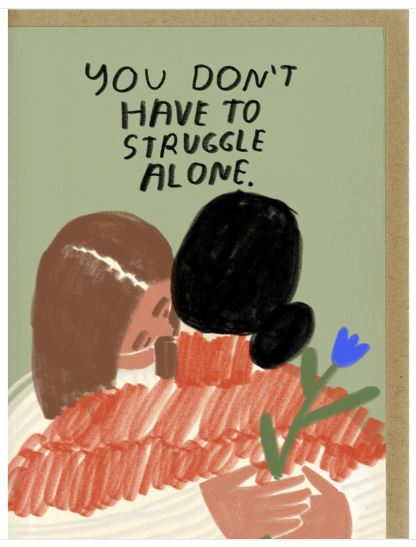 You Don't Have To Struggle Alone - Empathy