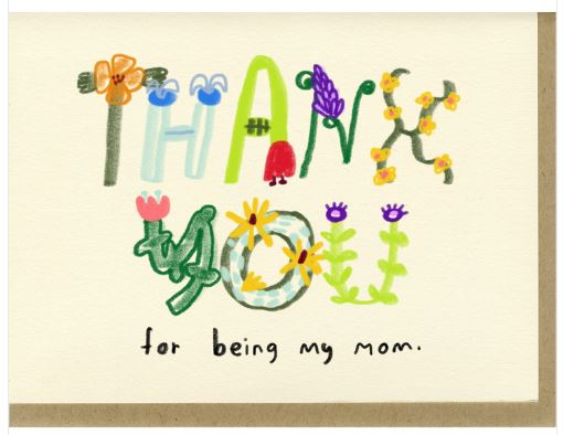 Thank You For Being My Mom - Mother's Day