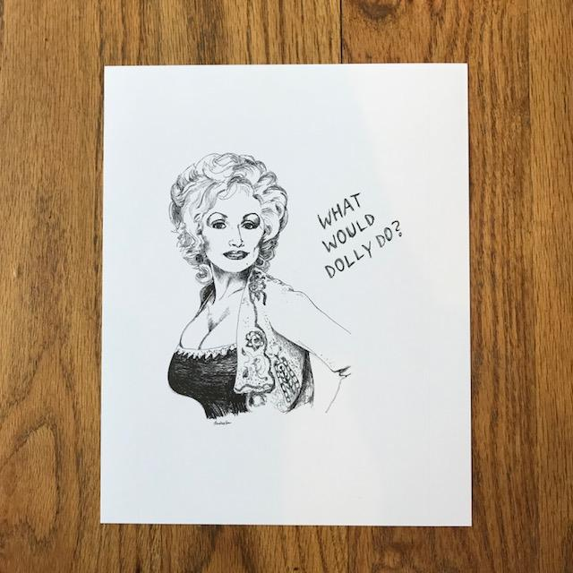 Dolly Parton Print - What Would Dolly Do?