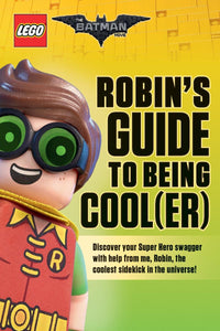 Lego Batman Movie Robin's Guide To Being Cool(Er)