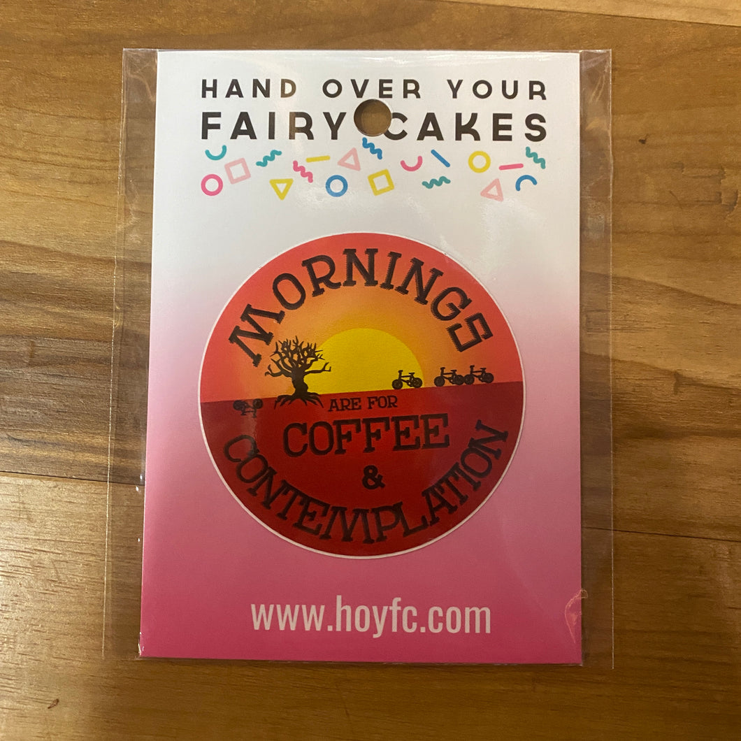 Fairy Cakes: Mornings Are For Coffee Sticker