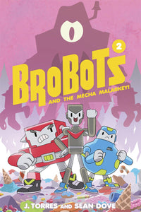 Brobots Gn Vol 02 Mecha Malarkey