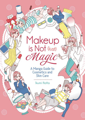 Makeup Is Not Just Magic Manga Guide to Skin Care GN - Books