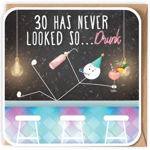 30 has never looked so...drunk - Card-Nook & Cranny Gift Store-2019 National Gift Store Of The Year-Ireland-Gift Shop