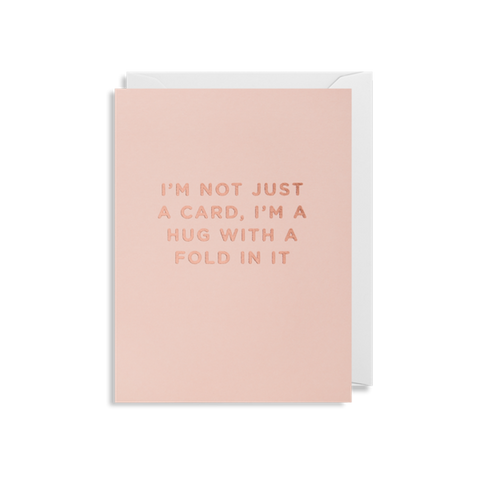 I'm a hug with a fold in it - Card-Nook & Cranny Gift Store-2019 National Gift Store Of The Year-Ireland-Gift Shop