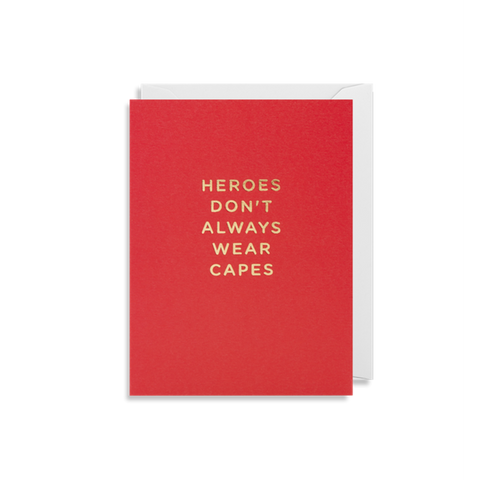 Heroes don't always wear capes! - Card-Nook & Cranny Gift Store-2019 National Gift Store Of The Year-Ireland-Gift Shop