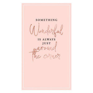 Something wonderful is always just around the corner ... card-Nook & Cranny Gift Store-2019 National Gift Store Of The Year-Ireland-Gift Shop
