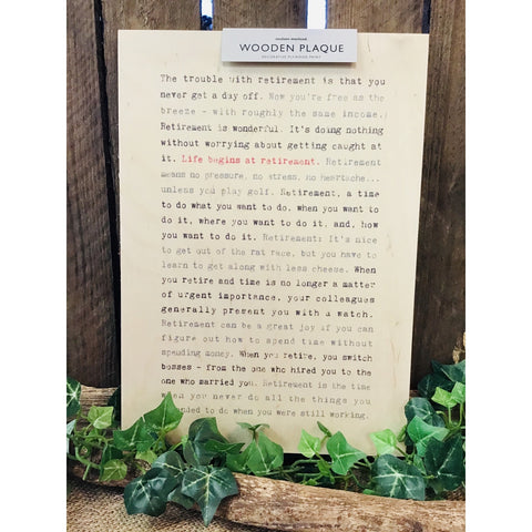 A4 Wise Words Wooden Plaque - Life begins at Retirement-Nook and Cranny - 2019 REI National Gift Store of the Year