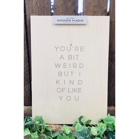 A4 Wooden Plaque - Bit Weird-Nook & Cranny Gift Store-2019 National Gift Store Of The Year-Ireland-Gift Shop