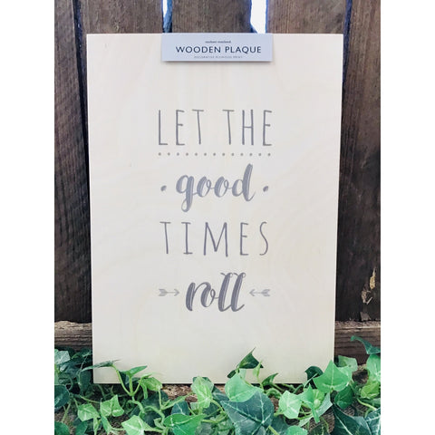 A4 Wooden Plaque - Good Times Roll-Nook and Cranny - 2019 REI National Gift Store of the Year