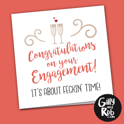 Congrats on your engagement - It's about feckin' time - card-Nook and Cranny - 2019 REI National Gift Store of the Year