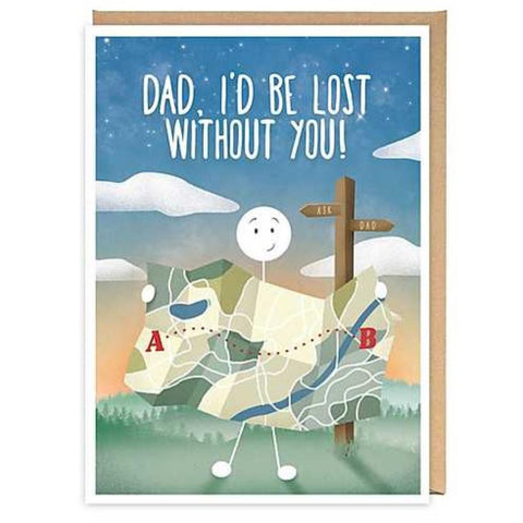 Dad, I'd be lost without you - Card-Nook and Cranny - 2019 REI National Gift Store of the Year
