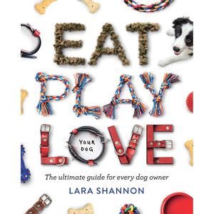 Eat Play Love (Your Dog!) - Book-Nook and Cranny - 2019 REI National Gift Store of the Year