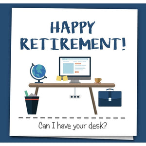Happy Retirement...Can I have your desk? - card-Nook and Cranny - 2019 REI National Gift Store of the Year
