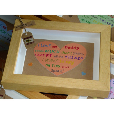 I love my Daddy sooooo much! .... Handcrafted Irish Frame-Nook & Cranny Gift Store-2019 National Gift Store Of The Year-Ireland-Gift Shop