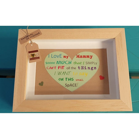 I love my Mammy this much! .... Handcrafted Irish Frame-Nook and Cranny - 2019 REI National Gift Store of the Year