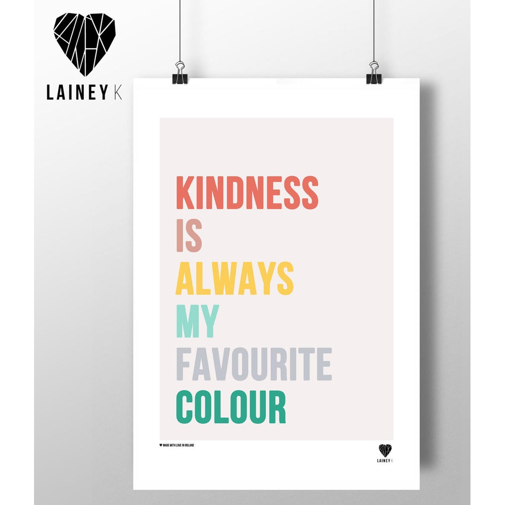 Kindness is always my favourite colour ... (A4 mounted print)-Nook & Cranny Gift Store-2019 National Gift Store Of The Year-Ireland-Gift Shop
