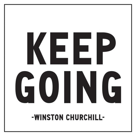Keep Going - Winston Churchill Card-Nook and Cranny - 2019 REI National Gift Store of the Year