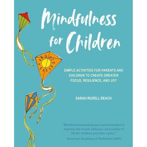 Mindfulness for Children by Sarah Rudell Beach-Nook and Cranny - 2019 REI National Gift Store of the Year