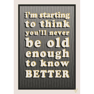 Old Enough To Know Better - Birthday Card-Nook and Cranny - 2019 REI National Gift Store of the Year