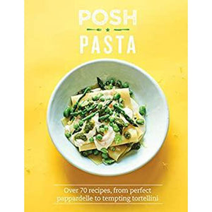 Posh Pasta - Hardback Book. (70 recipes from perfect pappardelle to tempting tortellini)-Nook and Cranny - 2019 REI National Gift Store of the Year