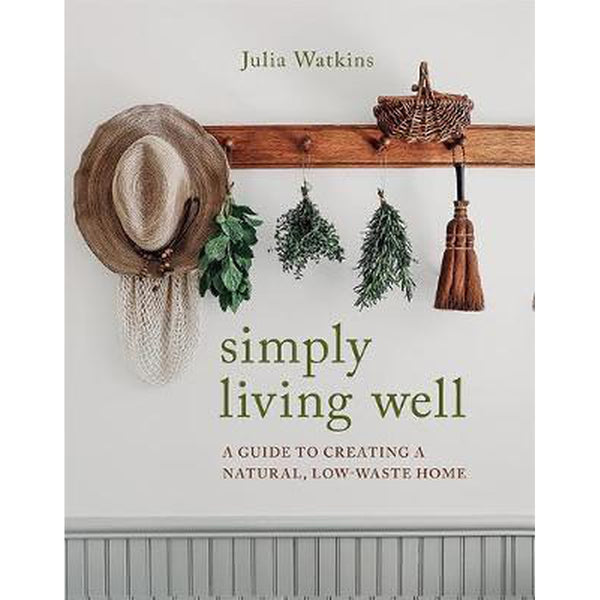 Simply living well (Hardback by Julia Watkins)-Nook and Cranny - 2019 REI National Gift Store of the Year