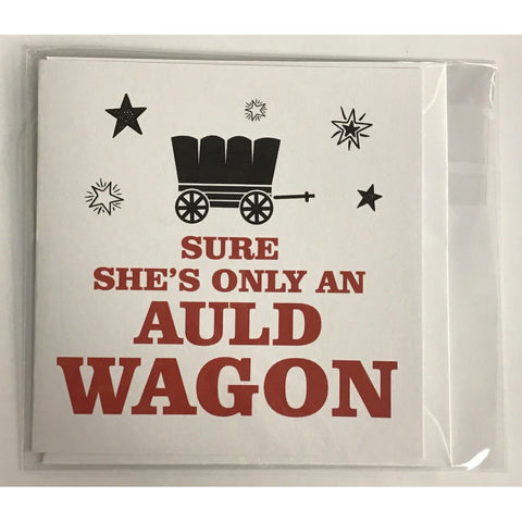 Sure She's only an Auld Wagon - card-Nook & Cranny Gift Store-2019 National Gift Store Of The Year-Ireland-Gift Shop