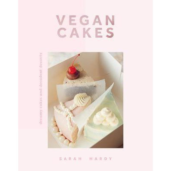 Vegan Cakes: Dreamy cakes and decadent desserts (Hardback by Sarah Hardy)-Nook and Cranny - 2019 REI National Gift Store of the Year