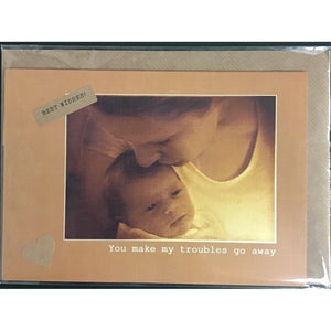 You make my troubles go away ... new baby card-Nook and Cranny - 2019 REI National Gift Store of the Year