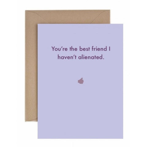 You're the best friend I haven't alienated - card-Nook & Cranny Gift Store-2019 National Gift Store Of The Year-Ireland-Gift Shop