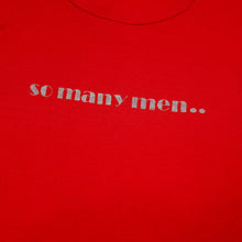 Load image into Gallery viewer, 1970's So Many Men ... So Little Time Tee