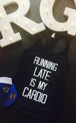 Running Late is My Cardio!