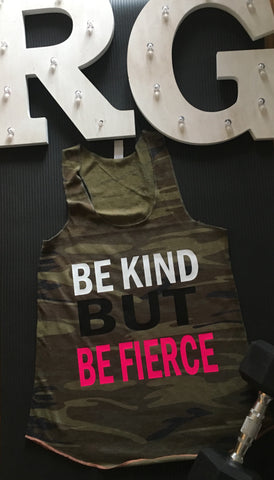 Be Kind But Be FIERCE!