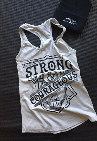 be STRONG and COURAGEOUS tank!
