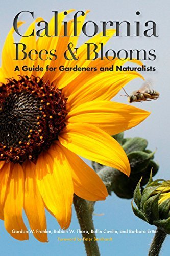 California Bees & Blooms by Gordon W. Frankie, Robbin W. Thorp, Rollin E. Coville, & Barbara Ertter