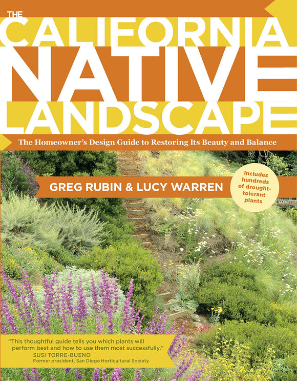 California Native Landscape: The Homeowner's Design Guide to Restoring Its Beauty and Balance by Greg Rubin & Lucy Warren