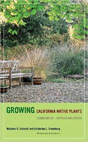 Growing California Native Plants: Second Edition, Expanded and Updated by Marjorie G. Schmidt and Katherine L. Greenberg