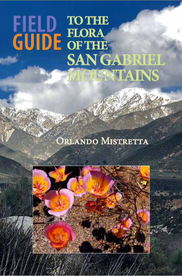 Field Guide to the Flora of the San Gabriel Mountains by Orlando Mistretta
