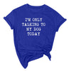Only Talking To My dog T.shirt