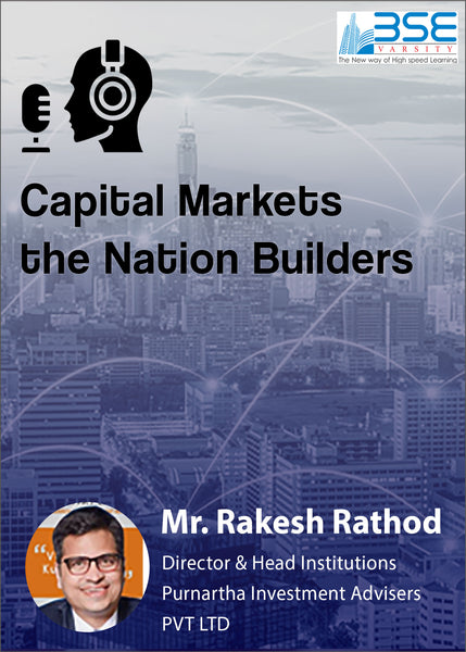 Capital Markets the Nations Builders - bsevarsity.com