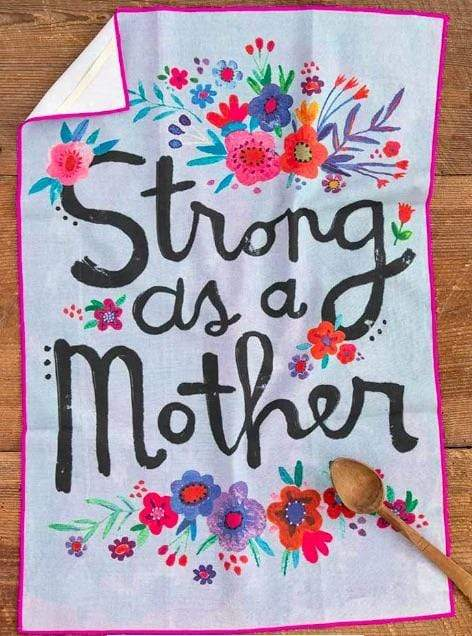 Strong as a Mother Dish Towel